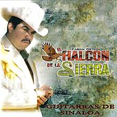 Play & Download Guitarras De Sinaloa by El Halcon De La Sierra | Napster