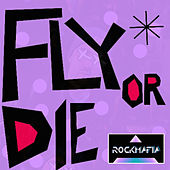 Play & Download Fly or Die by Rock Mafia | Napster