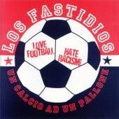 Play & Download Un calcio ad un pallone (Love Football Hate Racism!) by Los Fastidios | Napster