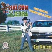 Play & Download Me Gusta Tener De A Dos by El Halcon De La Sierra | Napster