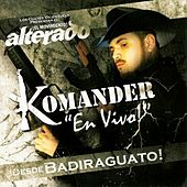 Play & Download iEn Vivo! - iDesde Badiragato! by El Komander | Napster