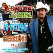 Play & Download Los 15 exitos mas sierreños Vol.5 by El Halcon De La Sierra | Napster