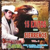 Play & Download Los 15 exitos mas sierreños Vol.4 by El Halcon De La Sierra | Napster