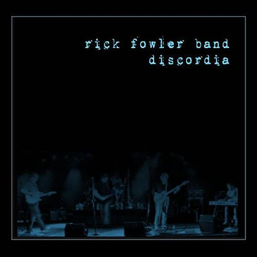 Discordia by Rick Fowler Band