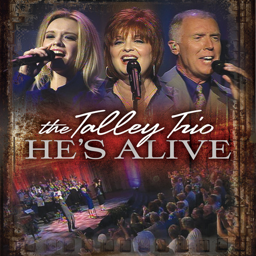 Play & Download He's Alive by The Talley Trio | Napster