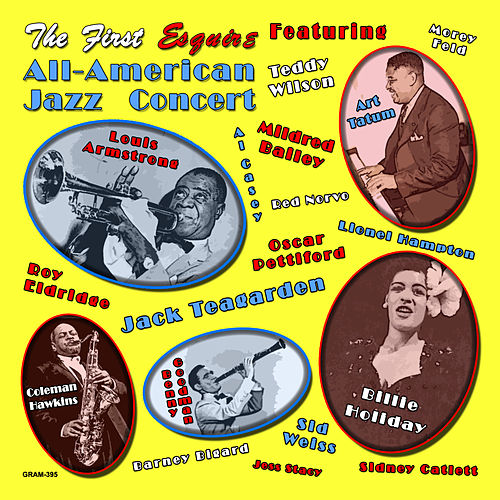 Play & Download The First Esquire All American Jazz Concert(Digitally Remastered) by Various Artists | Napster