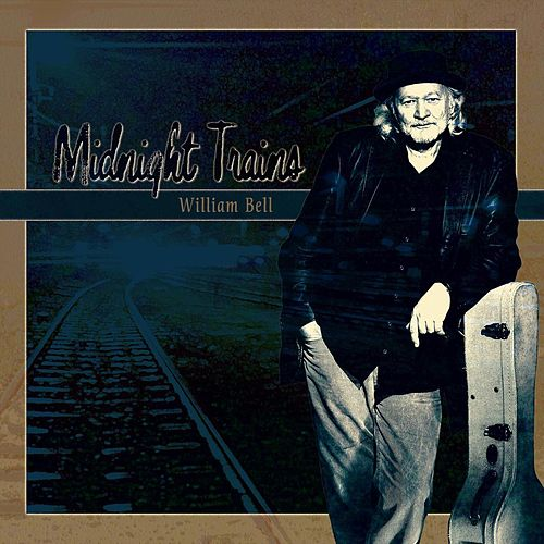 Play & Download Midnight Trains by William Bell | Napster