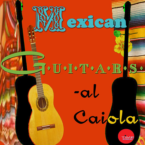 Play & Download Mexican Guitars by Al Caiola | Napster