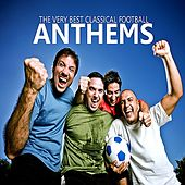 Play & Download The Very Best Classical Football Anthems by Various Artists | Napster