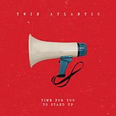 Time for You to Stand Up - EP by Twin Atlantic