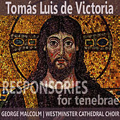 Play & Download Victoria: Responsories for Tenebrae by Westminster Cathedral Choir | Napster