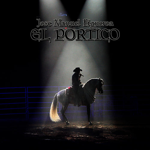 El Portico - Single by Jose Manuel Figueroa