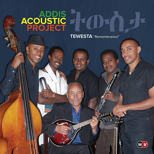 Play & Download Tewesta 'Remembrance' by Addis Acoustic Project | Napster