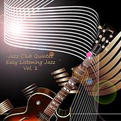 Easy Listening Jazz Vol. 1 by The Jazz Club Qintet