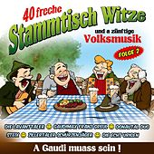 40 freche Stammtisch Witze und a zünftige Volksmusik Folge 2 von Various Artists