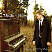 Play & Download Home Is Ahead... The World Behind by Matthew Fisher | Napster