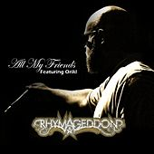 All My Friends Feat Orikl - Single by Rhymageddon