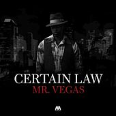 Certain Law - Single by Mr. Vegas