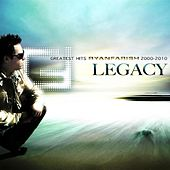 Legacy - Greatest Hits 2000-2010 by Ryan Farish
