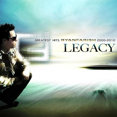 Play & Download Legacy - Greatest Hits 2000-2010 by Ryan Farish | Napster