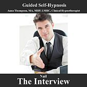 Play & Download Nail The Interview Hypnosis For Job Candidates, Career, Employment by Anna Thompson | Napster