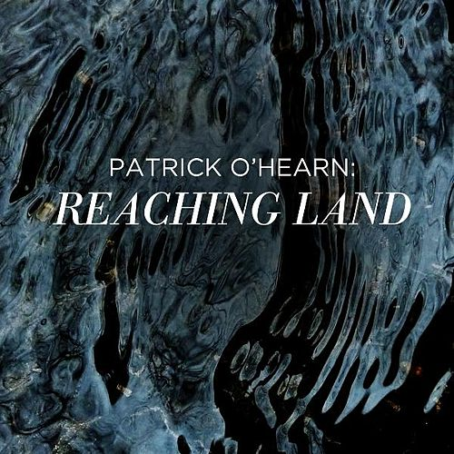 Play & Download Reaching Land - Single by Patrick O'Hearn | Napster