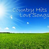Play & Download Country Hits - Relaxing Songs - Country Love Songs by Country Love Songs | Napster