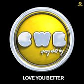 Play & Download Love You Better by Crazy White Boy | Napster