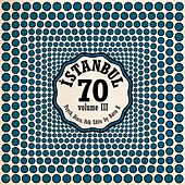 Istanbul 70: Psych Disco Folk Edits by Baris K - Vol. III by Various Artists