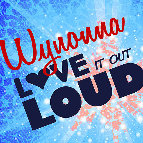 Play & Download Love It Out Loud (Single) by Wynonna Judd | Napster