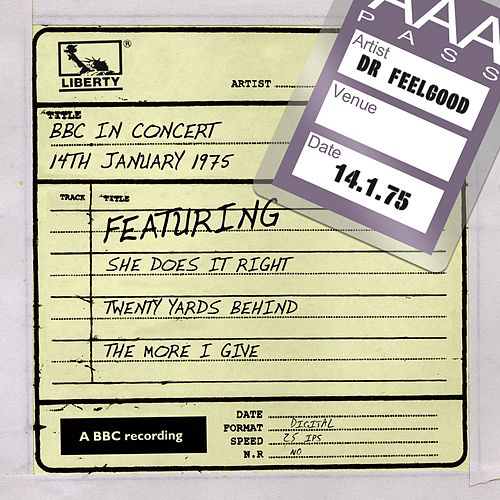 Play & Download BBC In Concert (14th January 1975) by Dr. Feelgood | Napster