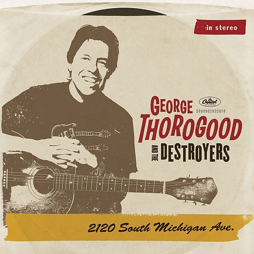 2120 South Michigan Ave. by George Thorogood