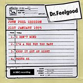 Play & Download John Peel session (21st January 1975) by Dr. Feelgood | Napster