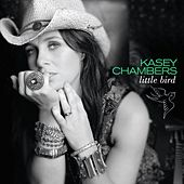 Play & Download Little Bird by Kasey Chambers | Napster