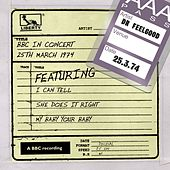 Play & Download BBC In Concert (25th March 1974) by Dr. Feelgood | Napster