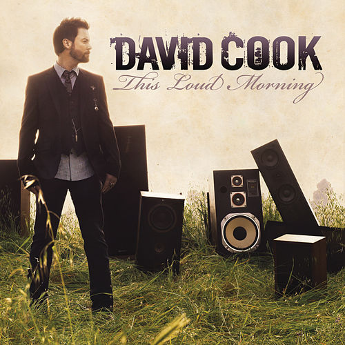 This Loud Morning by David Cook