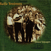 Play & Download Deux Voyages by Balfa Toujours | Napster