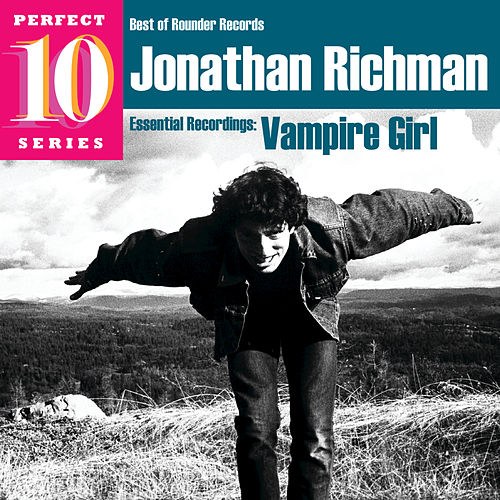 Play & Download Vampire Girl: Essential Recordings by Jonathan Richman | Napster