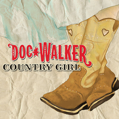 Play & Download Country Girl by Doc Walker | Napster