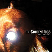 Play & Download Coat of Arms by The Golden Dogs | Napster