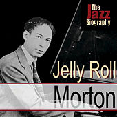 The Jazz Biography by Jelly Roll Morton