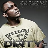 Play & Download Neva Coming Down - Single by Dirty | Napster