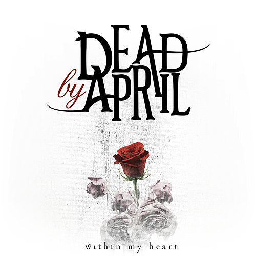Play & Download Within My Heart by Dead by April | Napster