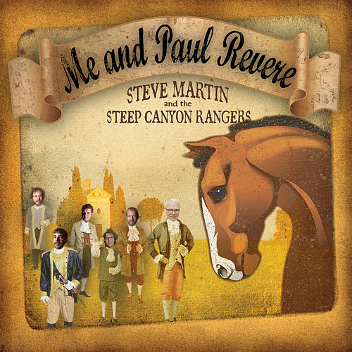 Me And Paul Revere by Steve Martin