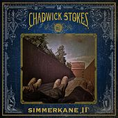 Play & Download Simmerkane II by Chadwick Stokes | Napster