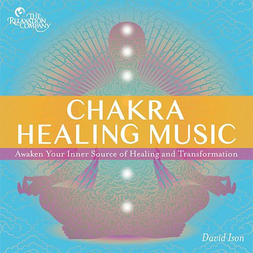 Play & Download Chakra Healing Music by David Ison | Napster
