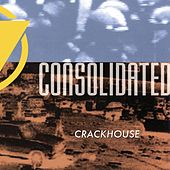 Play & Download Crackhouse by Consolidated | Napster