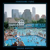 Play & Download Sound Kapital by Handsome Furs | Napster