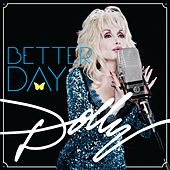 Play & Download Better Day by Dolly Parton | Napster
