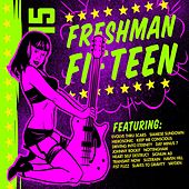 Play & Download Freshman 15 by Various Artists | Napster
